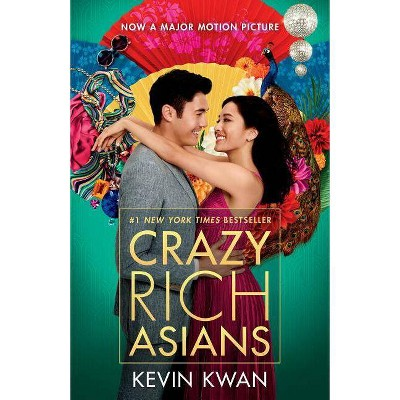 Crazy Rich Asians - (Crazy Rich Asians Trilogy)by Kevin Kwan (Paperback)