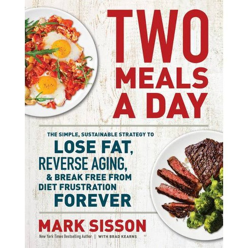 Two Meals a Day - by  Mark Sisson & Brad Kearns (Hardcover) - image 1 of 1