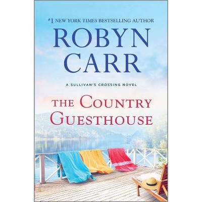 The Country Guesthouse - (Sullivan's Crossing) by  Robyn Carr (Hardcover)