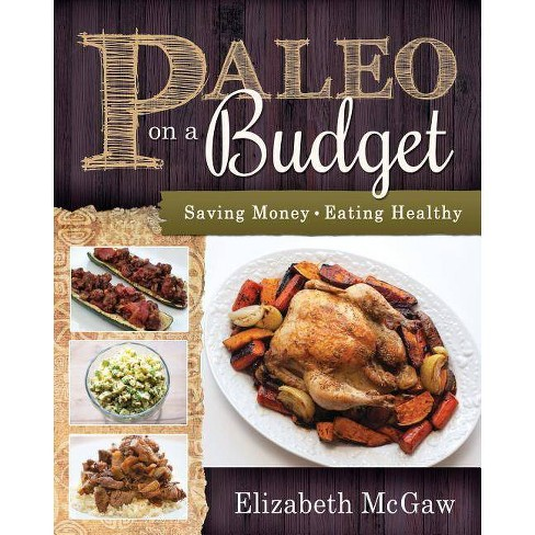 Paleo on a Budget - by  Elizabeth McGaw (Paperback) - image 1 of 1