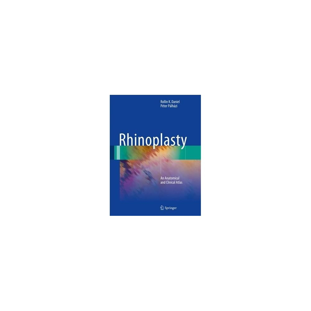 Rhinoplasty : An Anatomical and Clinical Atlas - (Paperback)