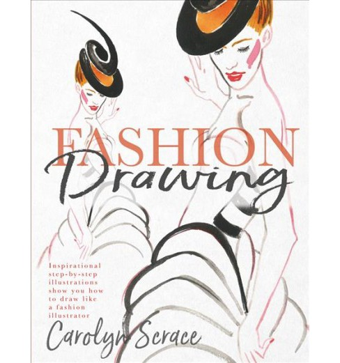 Fashion Drawing -  by Carolyn Scrace (Paperback). - image 1 of 1