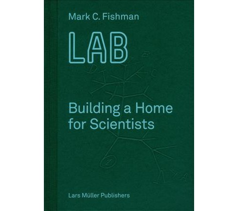 Lab : Building a Home for Scientists -  by Mark C. Fishman (Hardcover) - image 1 of 1