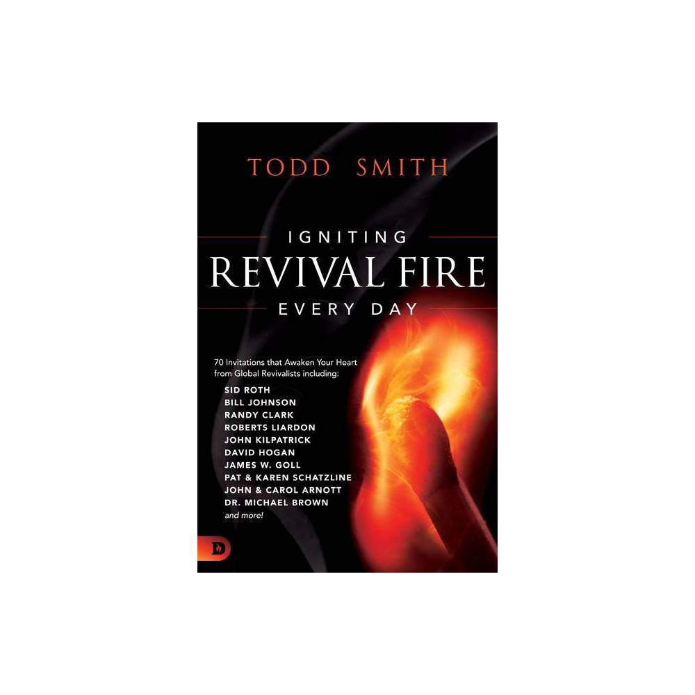 Igniting Revival Fire Everyday By Todd Smith Paperback