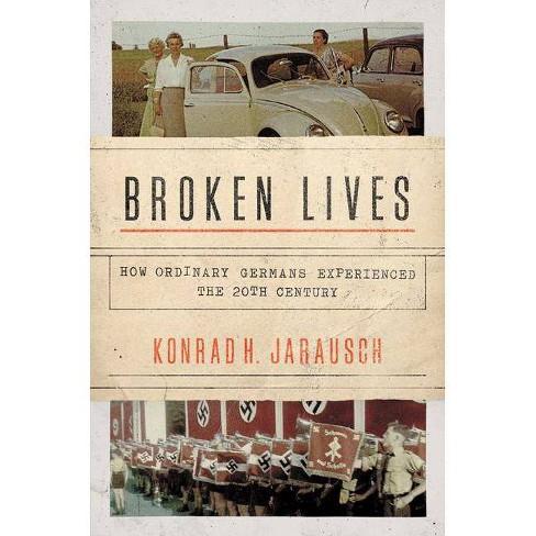 Broken Lives - by  Konrad H Jarausch (Hardcover) - image 1 of 1