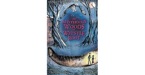 Mysterious Woods of Whistle Root (Reprint) (Paperback) (Christopher Pennell) - image 1 of 1