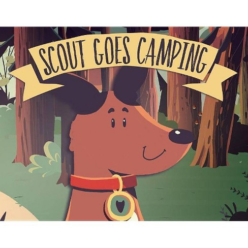 Scout Goes Camping - by  Joe Robinet (Hardcover) - image 1 of 1