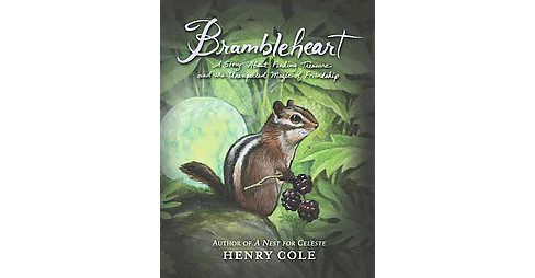 Brambleheart : A Story About Finding Treasure and the Unexpected Magic of Friendship (Hardcover) (Henry - image 1 of 1