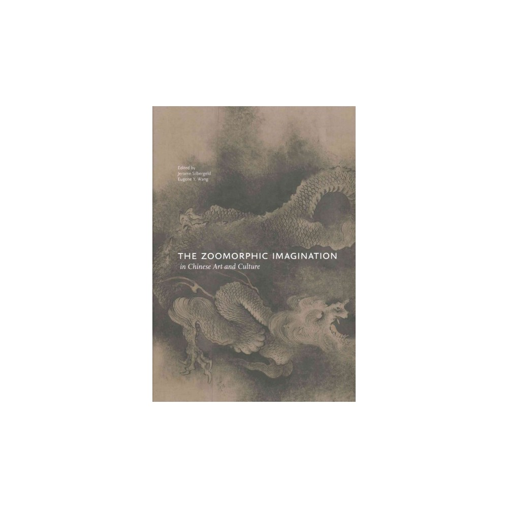 Zoomorphic Imagination in Chinese Art and Culture (Hardcover)