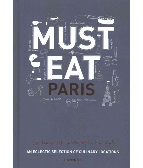 Must Eat Paris : An Eclectic Selection of Culinary Locations (Hardcover) (Luc Hoornaert) - image 1 of 1