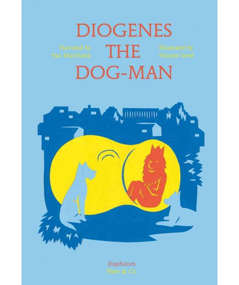Diogenes the Dog-Man (Hardcover) - image 1 of 1