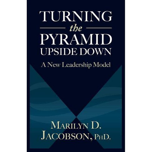 Turning the Pyramid Upside Down - by  Marilyn D Jacobson (Paperback) - image 1 of 1