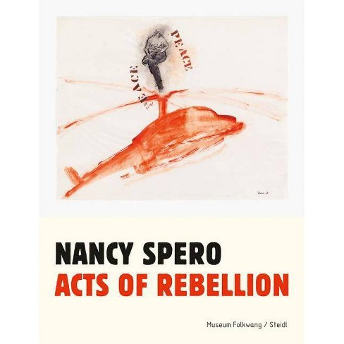 Nancy Spero: Acts of Rebellion - (Paperback) - image 1 of 1