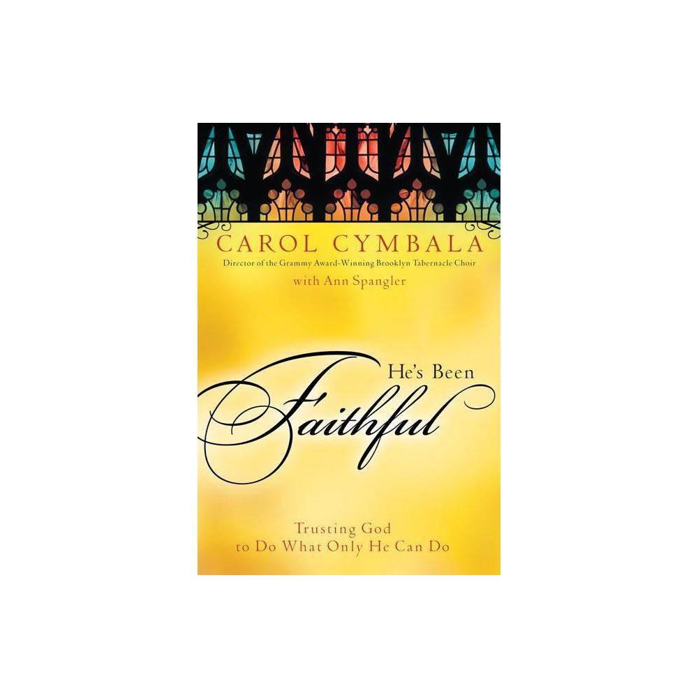 He S Been Faithful By Carol Cymbala Paperback