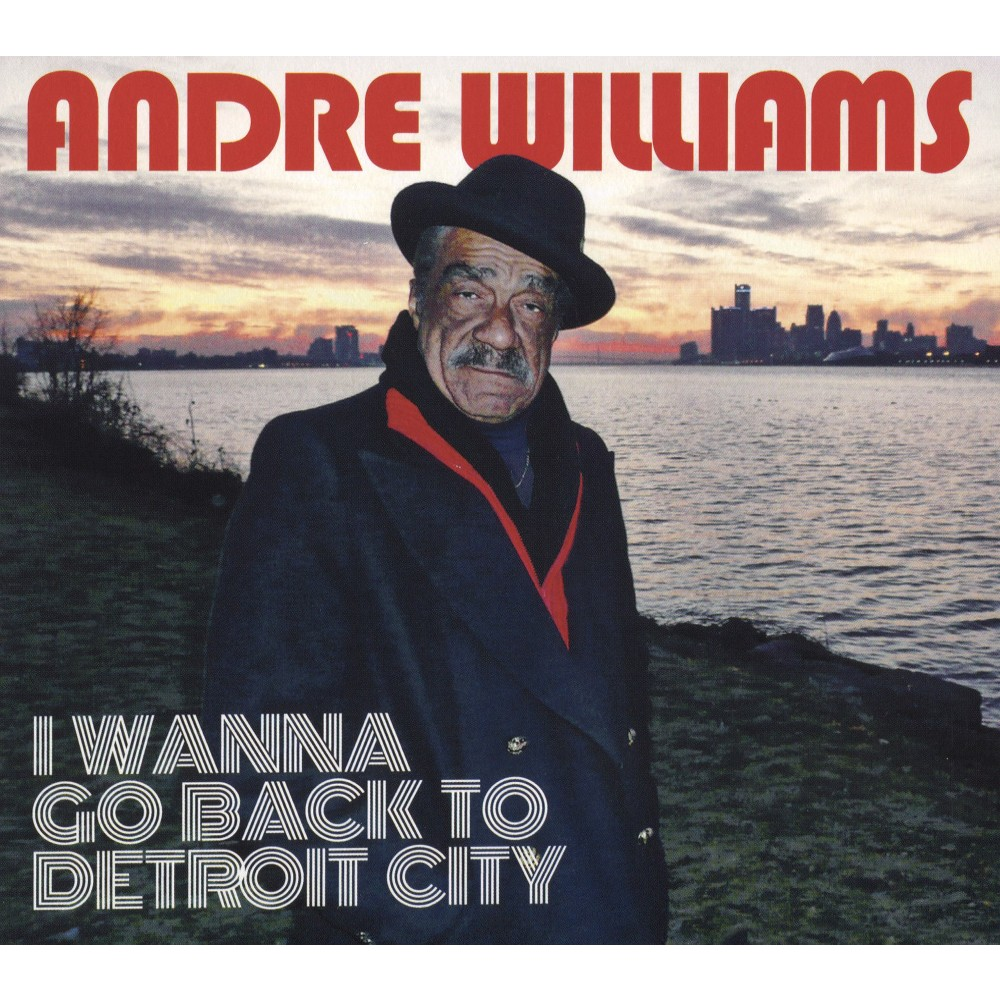 Andre Williams - I Wanna Go Back To Detroit City (CD)