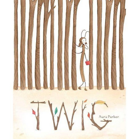 Twig - by  Aura Parker (Hardcover) - image 1 of 1