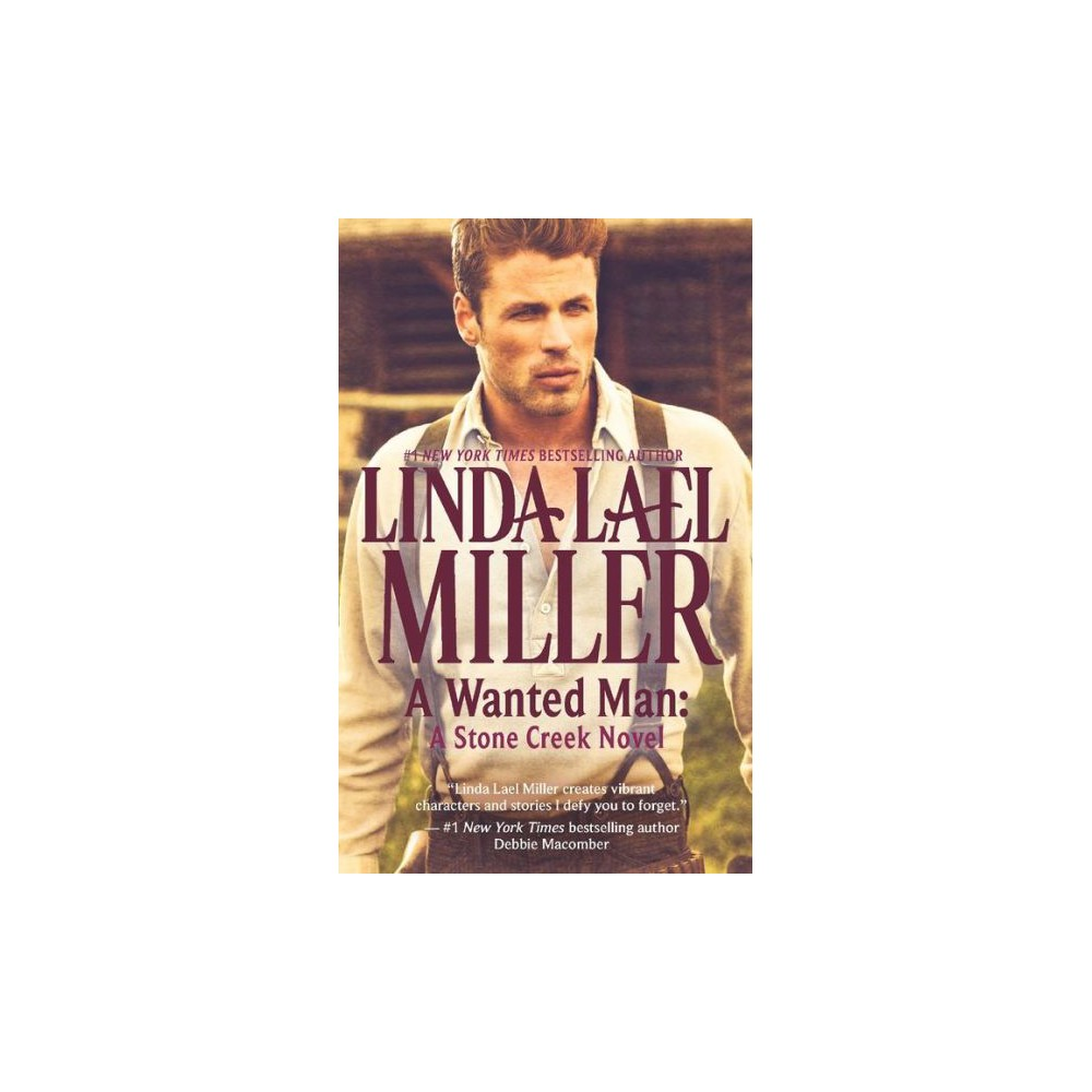 A Wanted Man (Reissue) (Paperback) by Linda Lael Miller