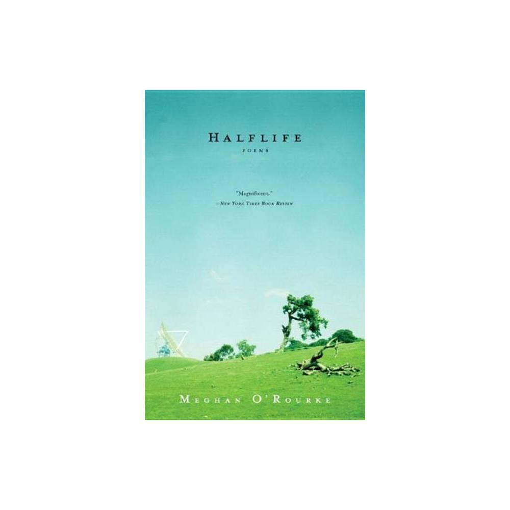 Halflife By Meghan O Rourke Paperback