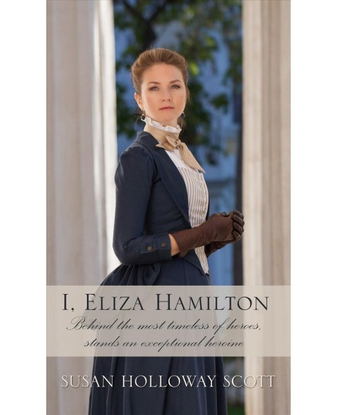 I, Eliza Hamilton -  Large Print by Susan Holloway Scott (Hardcover) - image 1 of 1
