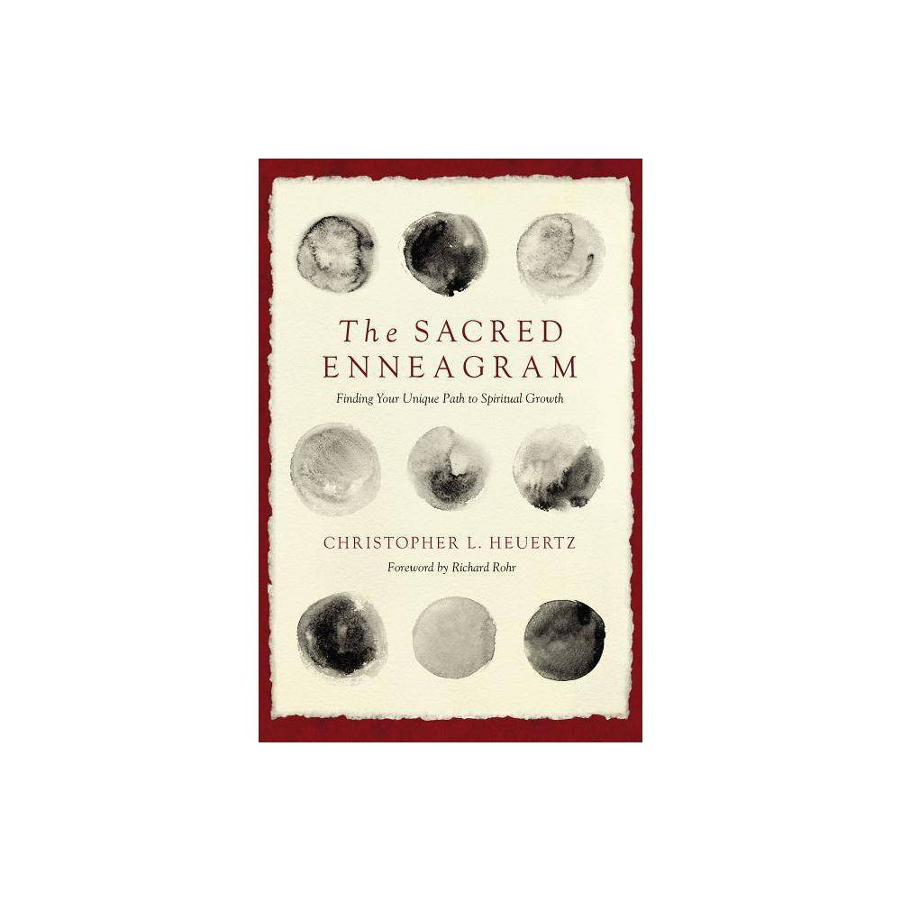 The Sacred Enneagram By Christopher L Heuertz Paperback