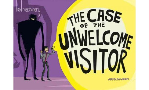 Bad Machinery 6 : The Case of the Unwelcome Visitor (Paperback) (John Allison) - image 1 of 1