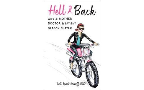 Hell & Back : Wife & Mother, Doctor & Patient, Dragon Slayer -  by M.d. Tali Lando Aronoff (Paperback) - image 1 of 1