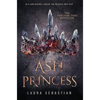 Ash Princess -  (Ash Princess) by Laura Sebastian (Hardcover)