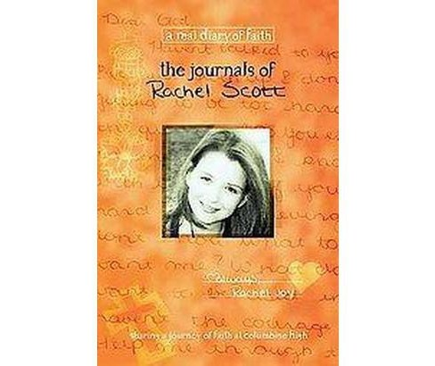 Journals of Rachel Scott : A Journey of Faith at Columbine High (Paperback) - image 1 of 1