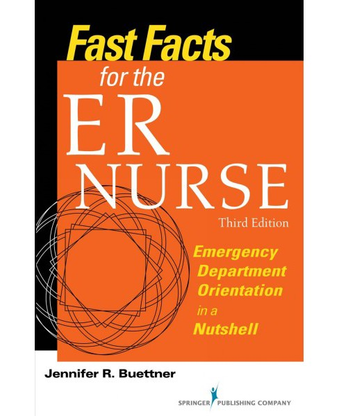 Fast Facts for the ER Nurse : Emergency Department Orientation in a Nutshell -  (Paperback) - image 1 of 1