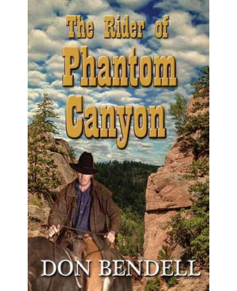 Rider of Phantom Canyon (Paperback) (Don Bendell) - image 1 of 1
