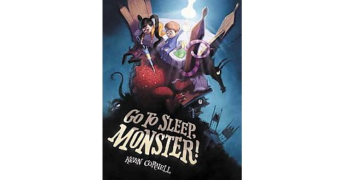 Go to Sleep, Monster! (School And Library) (Kevin Cornell) - image 1 of 1