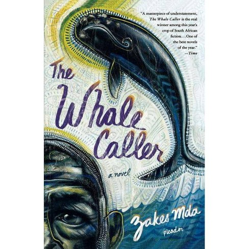 The Whale Caller - by  Zakes Mda (Paperback) - image 1 of 1