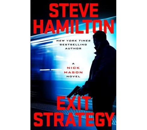 Exit Strategy -  (Nick Mason) by Steve Hamilton (Hardcover) - image 1 of 1