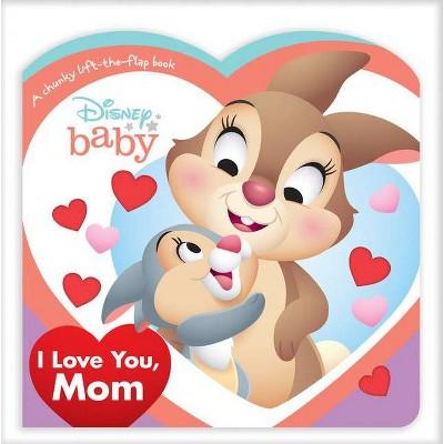 Disney Baby I Love You, Mom - (Board Book)