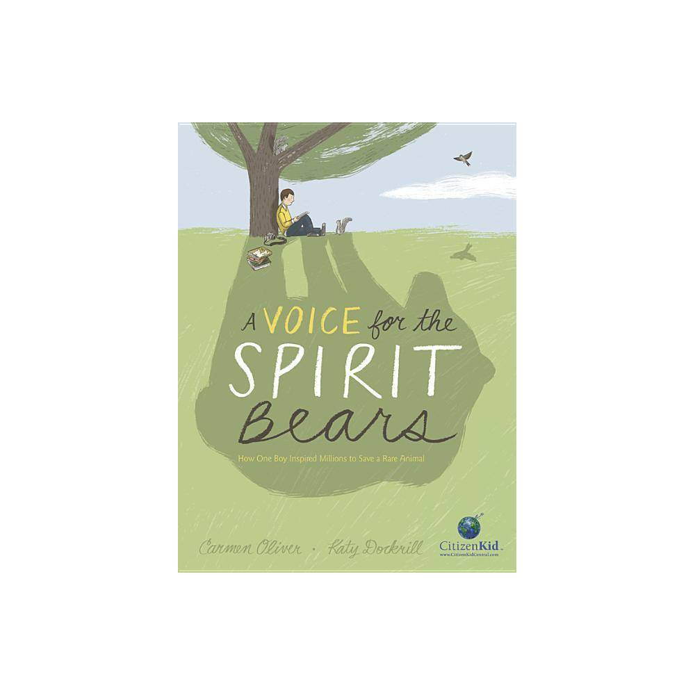 A Voice For The Spirit Bears Citizenkid By Carmen Oliver Hardcover