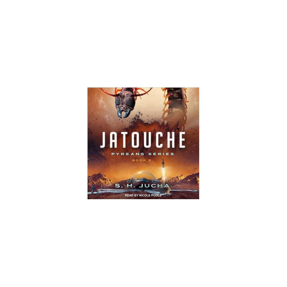 Jatouche - Unabridged (Pyreans) by S. H. Jucha (CD/Spoken Word)