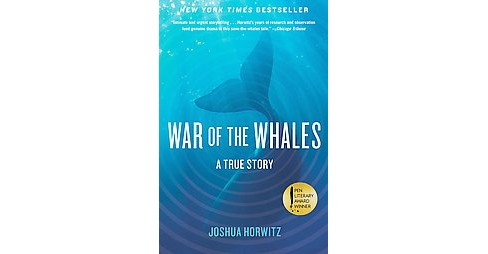 War of the Whales : A True Story (Reprint) (Paperback) (Joshua Horwitz) - image 1 of 1