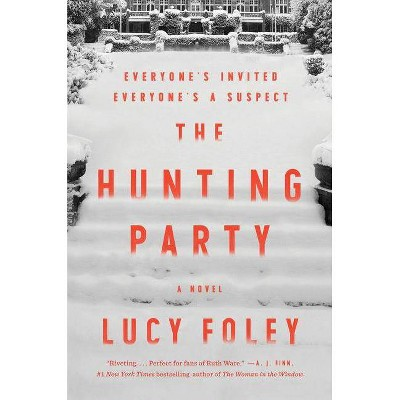 The Hunting Party - by  Lucy Foley (Hardcover)