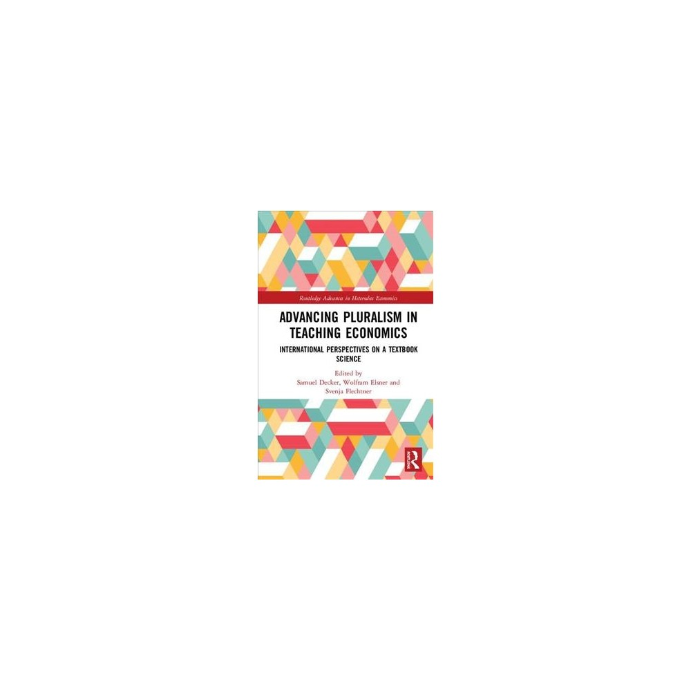 Advancing Pluralism in Teaching Economics : International Perspectives on a Textbook Science