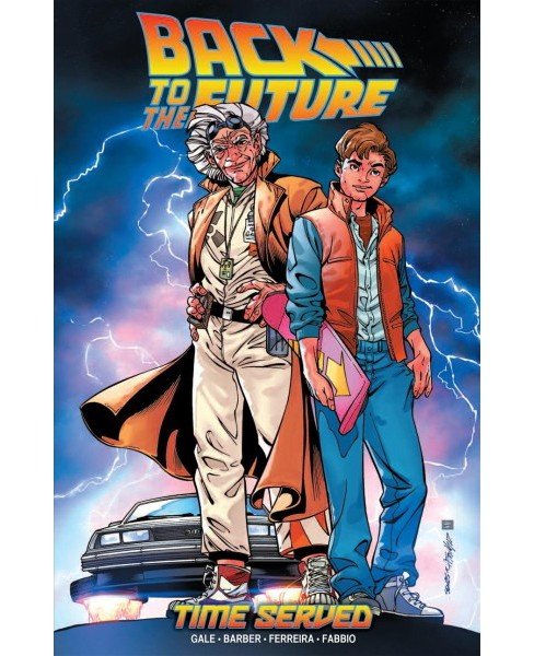 Back to the Future 5 : Time Served -  by Bob Gale & John Barber (Paperback) - image 1 of 1