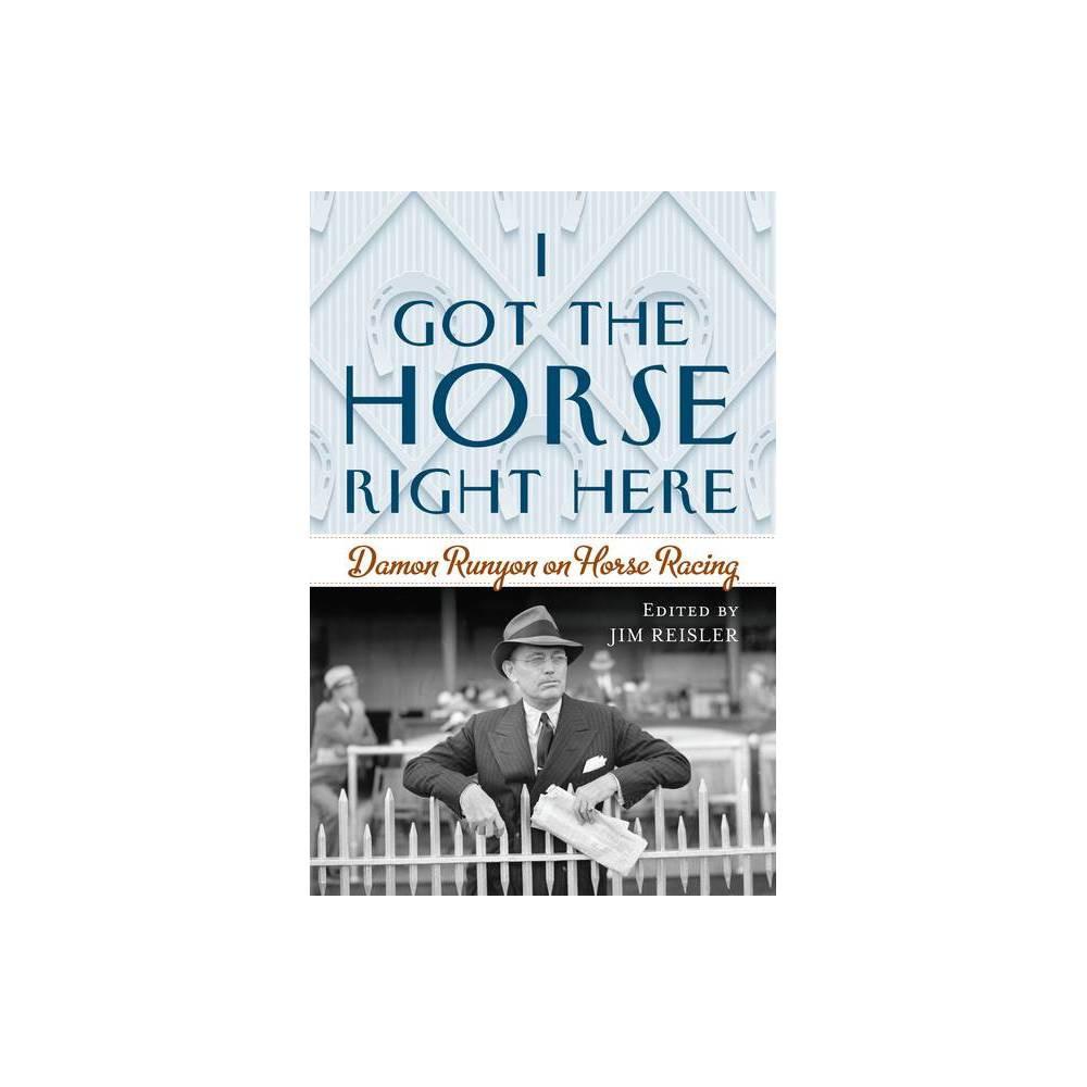I Got The Horse Right Here By Joseph James Reisler Hardcover
