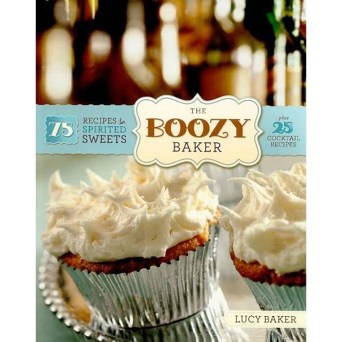 The Boozy Baker - by  Lucy Baker (Paperback) - image 1 of 1