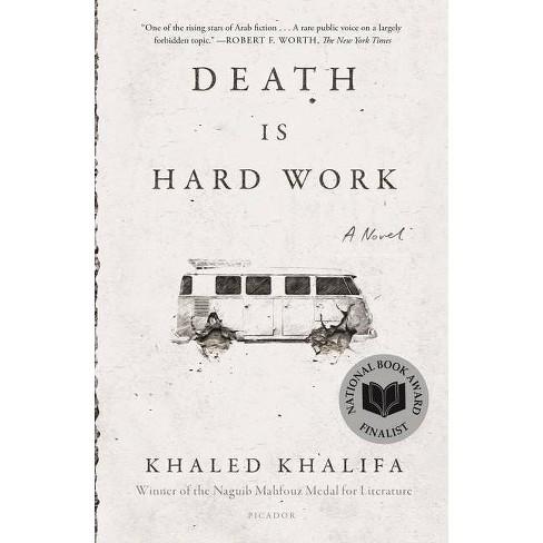 Death Is Hard Work - by  Khaled Khalifa (Paperback) - image 1 of 1