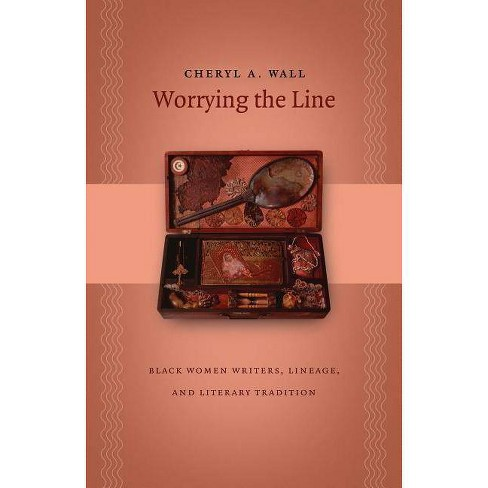Worrying the Line - (Gender and American Culture) by  Cheryl a Wall (Paperback) - image 1 of 1