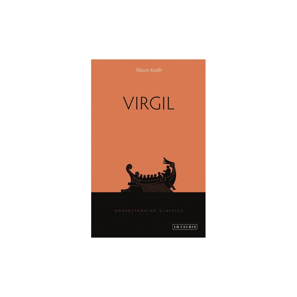Virgil - (Understanding Classics) by Alison Keith (Paperback)