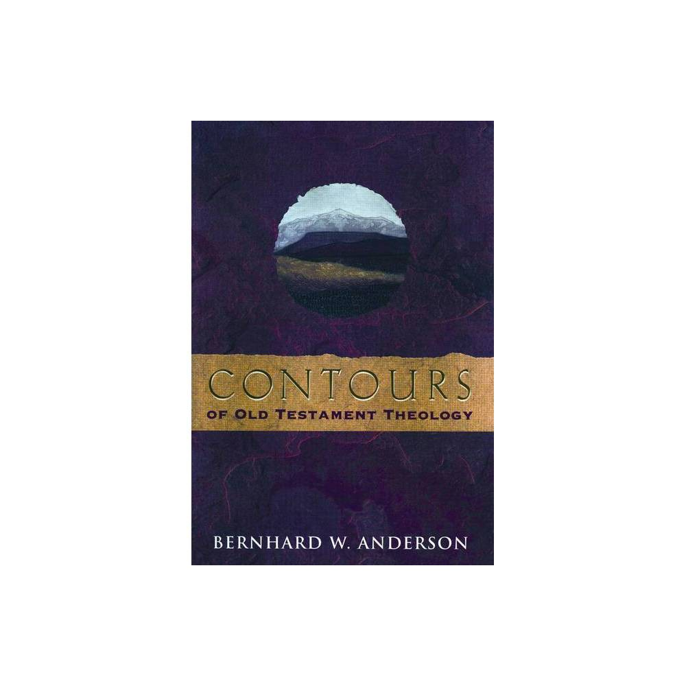 Contours Of Old Testament Theology By Bernhard W Anderson Bernard W Anderson Paperback