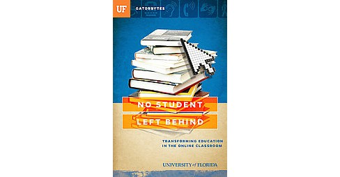 No Student Left Behind : Transforming Education in the Online Classroom (Paperback) (Jon Silman) - image 1 of 1