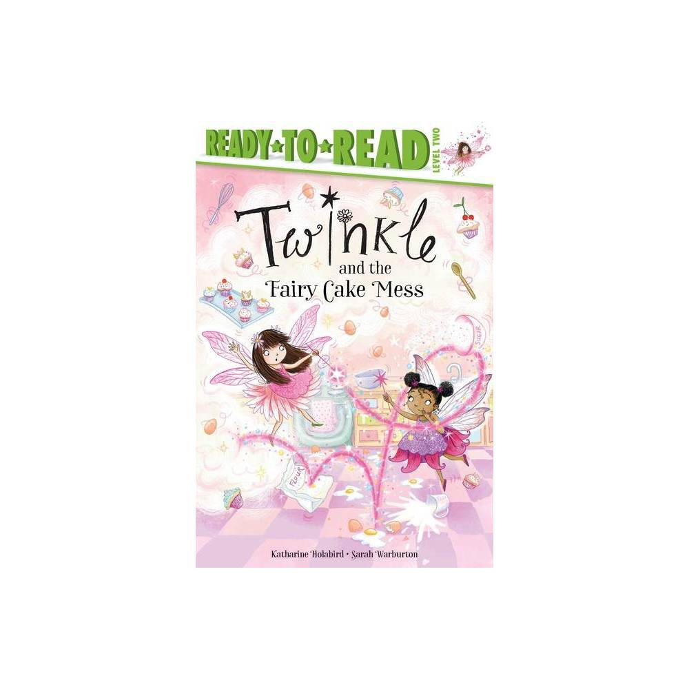 Twinkle And The Fairy Cake Mess By Katharine Holabird Paperback