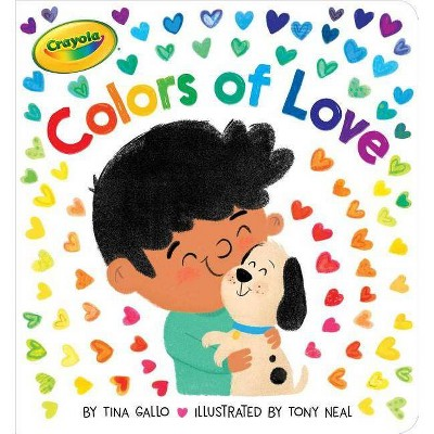 Colors of Love - (Crayola)by Tina Gallo (Board_book)