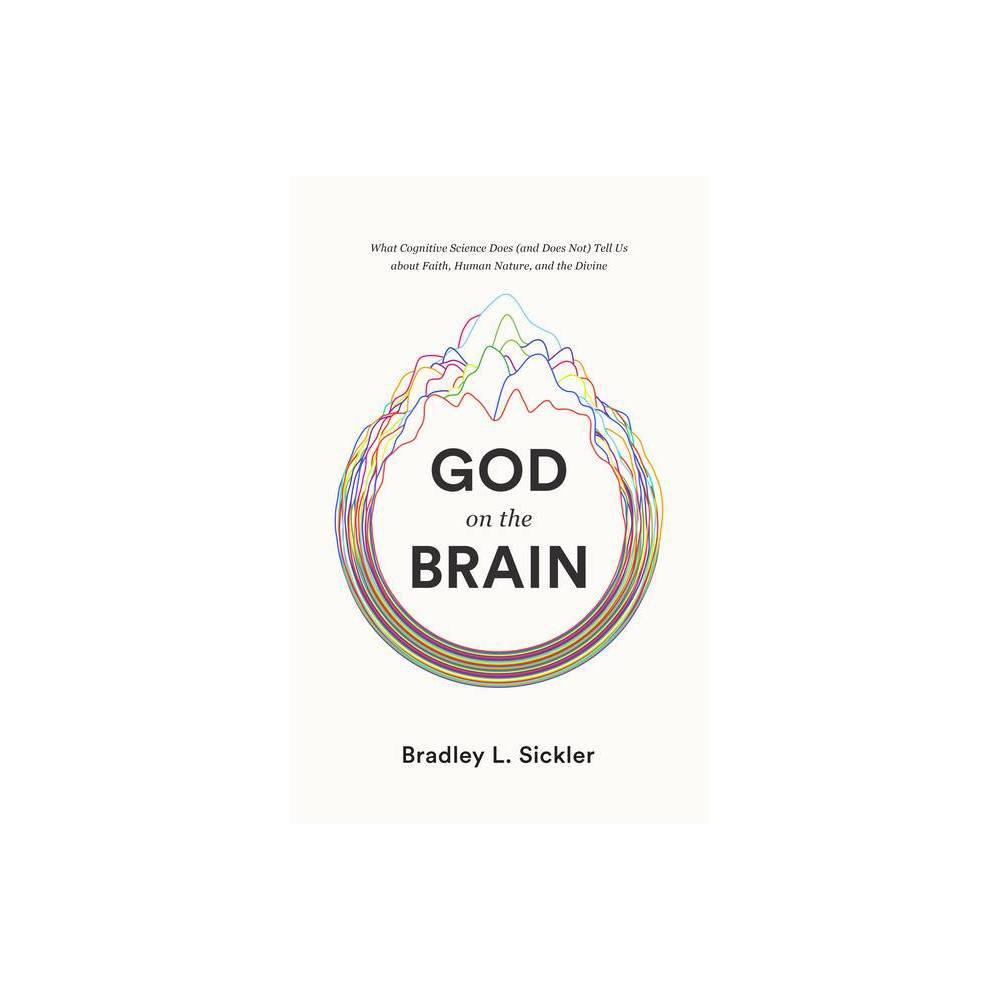 God On The Brain By Brad Sickler Paperback